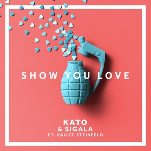 Show You Love (feat. Hailee Steinfeld) - Single Mp3 Download