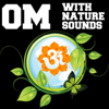 Nipun Aggarwal - Om with Nature Sounds artwork