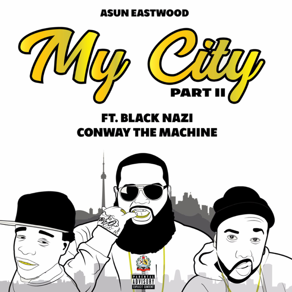 ‎My City, Pt  II (feat  Conway the Machine & Black Nazi) - Single by Asun  Eastwood