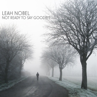 Not Ready to Say Goodbye - Single MP3 Download