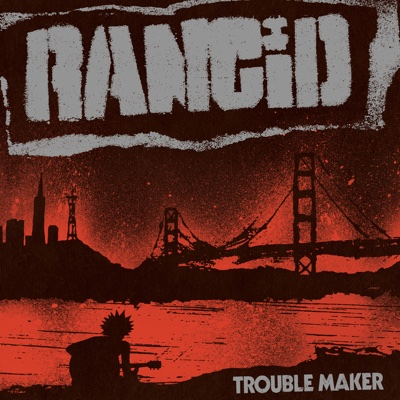 Trouble Maker (Deluxe Edition) - Rancid album