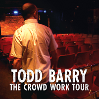 Todd Barry - The Crowd Work Tour artwork