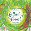Ballad of Forest - GHIBLI (Hayao Miyazaki) Songs on Guitar - Naganori Sakakibara