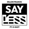 Say Less feat G Eazy Single