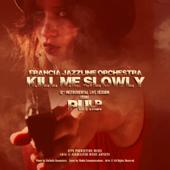 Kill Me, Slowly (12'' Instrumental Live)