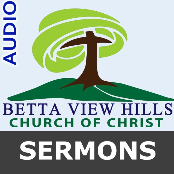 Bettaview Hills Church of Christ Sermons