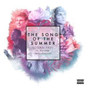 The Song of the Summer (feat. Logan Paul, Desiigner & David Hasselhoff) - Single Mp3 Download