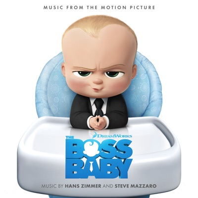 The Boss Baby (Music from the Motion Picture) - Hans Zimmer