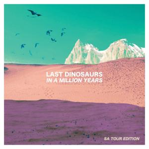Last Dinosaurs - Beaux-Mont