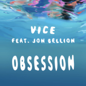 Obsession (feat. Jon Bellion) - Vice