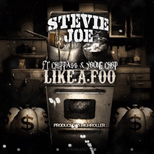 Like a Foo (feat. Chippass & Young Chop) - Single Mp3 Download