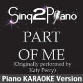 Part of Me (Originally Performed By Katy Perry) [Piano Karaoke Version]