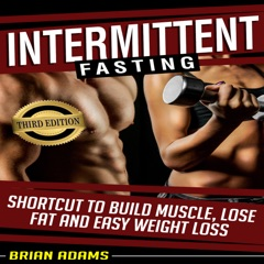 Intermittent Fasting: Shortcut to Build Muscle, Lose Fat and Easy Weight Loss (Unabridged)