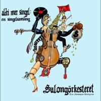 Aldri Mer Singel: en Singelsamling - Salongorkesteret