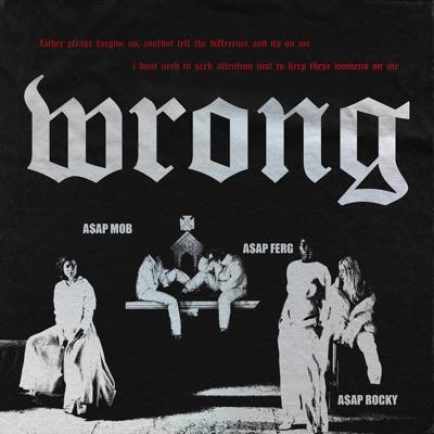 Wrong (feat. A$AP Rocky & A$AP Ferg) - Single MP3 Download