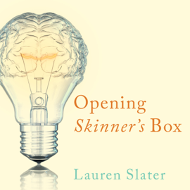 Opening Skinner's Box: Great Psychological Experiments of the Twentieth Century (Unabridged) audiobook