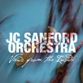 JC Sanford Orchestra - An Attempt at Serenity