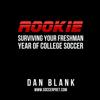 Dan Blank - Rookie: Surviving Your Freshman Year of College Soccer (Unabridged)  artwork