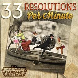 View album Scott Bradlee's Postmodern Jukebox - 33 Resolutions Per Minute