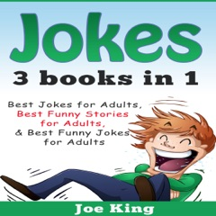 Jokes: 3 Books in 1: Best Jokes for Adults, Best Funny Stories for Adults, Best Funny Jokes for Adults (Unabridged)