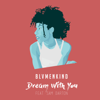 Dream with You (feat. Sam Darton) - BLVMENKIND