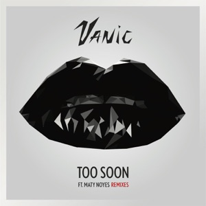 Too Soon (feat. Maty Noyes) [Remixes] - EP Mp3 Download