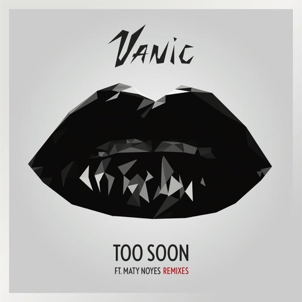 Too Soon (feat. Maty Noyes) [Remixes] - EP