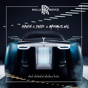 Rolls Royce (feat. Raven, Maximus Wel & DVICE) - Single Mp3 Download