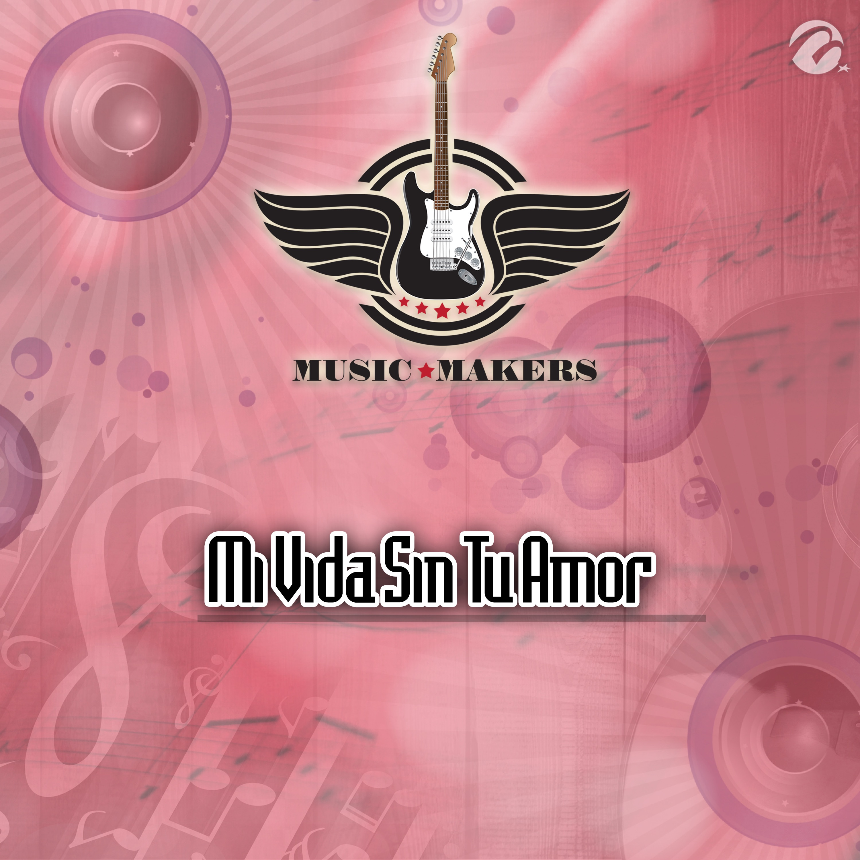 Mi Vida Sin Tu Amor - Single