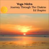 Yoga Nidra: Journey Through the Chakras: Guided Yoga Chakra Meditation