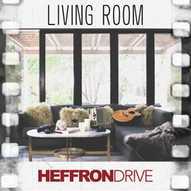 Living Room Single by Heffron Drive on Apple Music