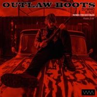 DJ Who & Freshcobar - Outlaw Boots (Freshcobar Remix) [Radio Edit] [feat. Ady] - Single