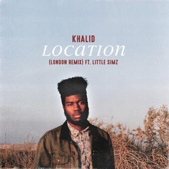 Khalid - Location London Remix feat Little Simz  Single Album Reviews