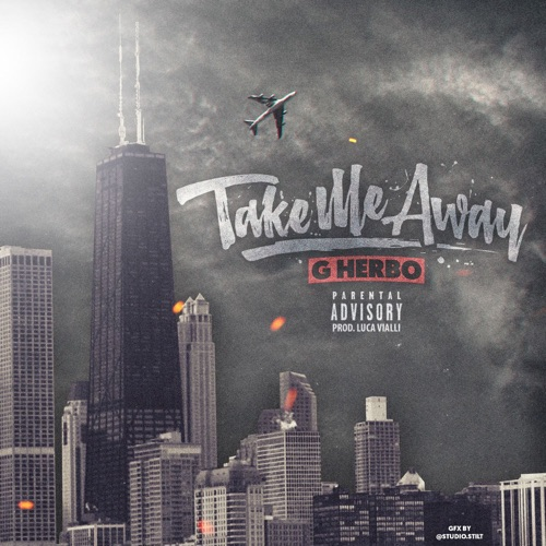 G Herbo - Take Me Away - Single