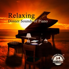 Relaxing Dinner Sounds of Piano: Romantic Time for Two, Best Instrumental Music, Tranquility Moods, Easly Listening, Restaurant Music & Jazz Lovely Touch