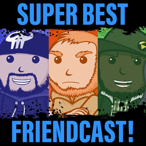 Super Best Friendcast!