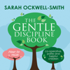 Sarah Ockwell-Smith - The Gentle Discipline Book: How to raise co-operative, polite and helpful children (Unabridged) artwork
