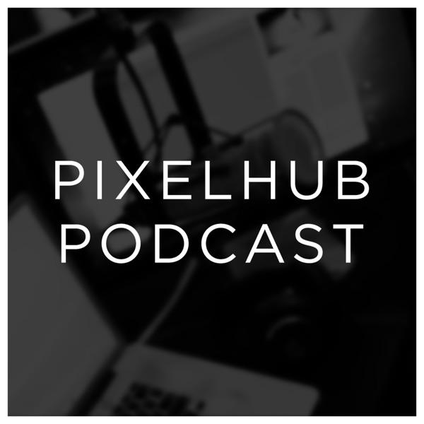 PixelHub Podcast