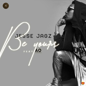 Jesse Jagz - Be Yours feat. AO
