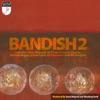 Bandish 2