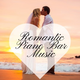 Romantic Piano Bar Music - Instrumental Songs About Love, Smooth Jazz,  Date Night, Romance, Background Music for Dinner Party by Bar Time