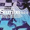 Pra Quem Gosta de Samba, Vol. 2