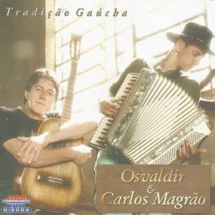 Tradição Gaúcha – Osvaldir & Carlos Magrao
