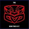 Now This Is It - EP, Tiki Taane