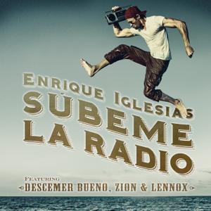Enrique Iglesias - SÚBEME LA RADIO feat. Descemer Bueno & Zion & Lennox