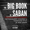 Alex Kirby - The Big Book of Saban: The Philosophy, Strategy & Leadership Style of Nick Saban (Unabridged) bild