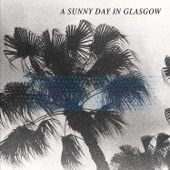 A Sunny Day in Glasgow - In Love With Useless (The Timeless Geometry in the Tradition of Passing)