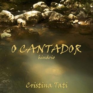 O Cantador – Cristina Tati