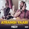 Atrangi Yaari - Single