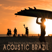 Acoustic Brazil Fine Brazilian Songs Collection